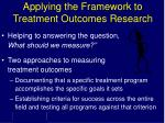 applying the framework to treatment outcomes research