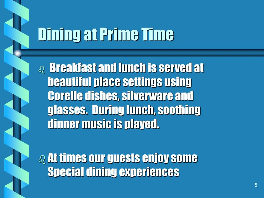 Dining at Prime Time
