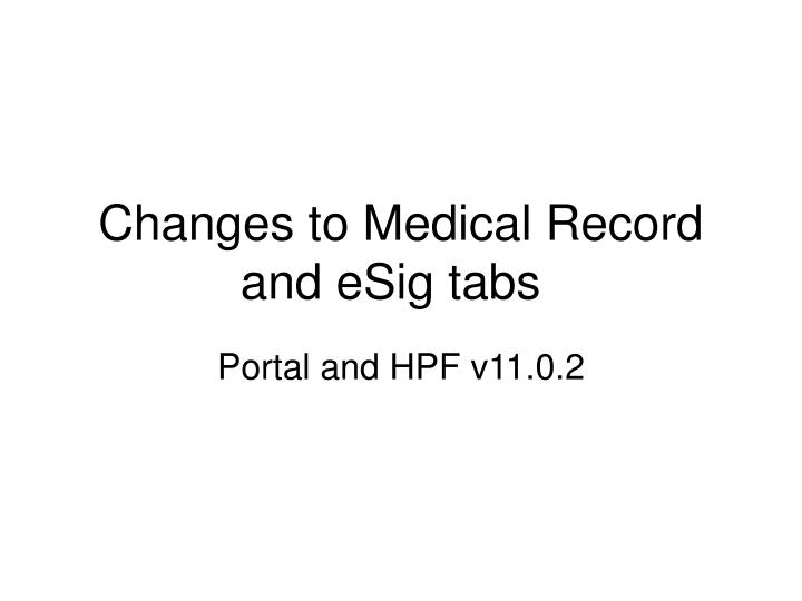 Changes to medical record and esig tabs