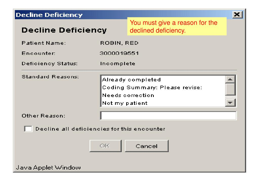 You must give a reason for the declined deficiency.