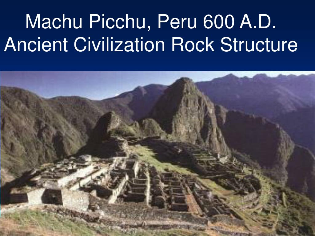 Machu Picchu, Peru 600 A.D. Ancient Civilization Rock Structure