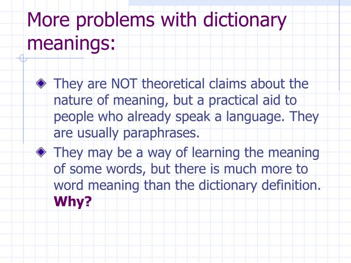More problems with dictionary meanings: