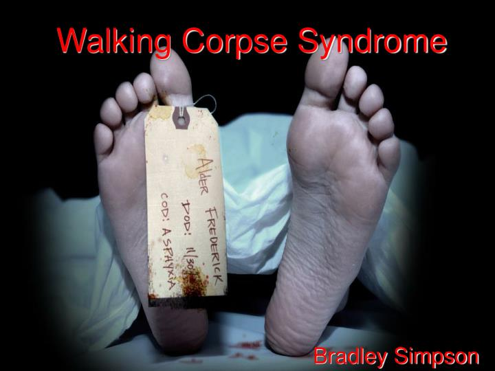 walking corpse syndrome n.