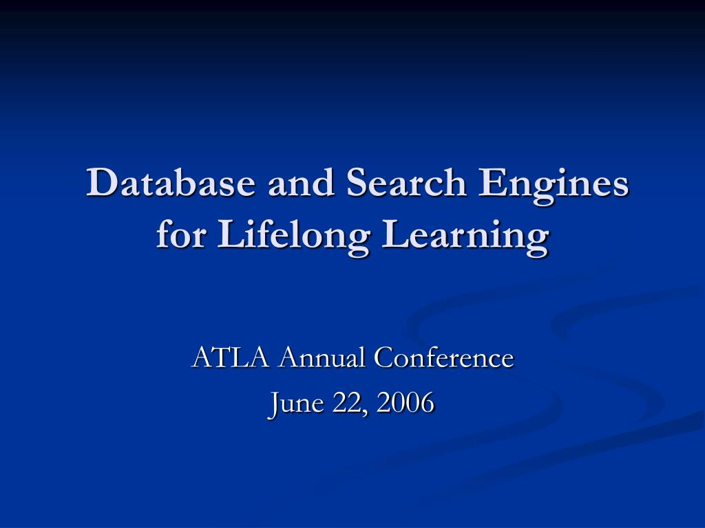 database and search engines for lifelong learning l.