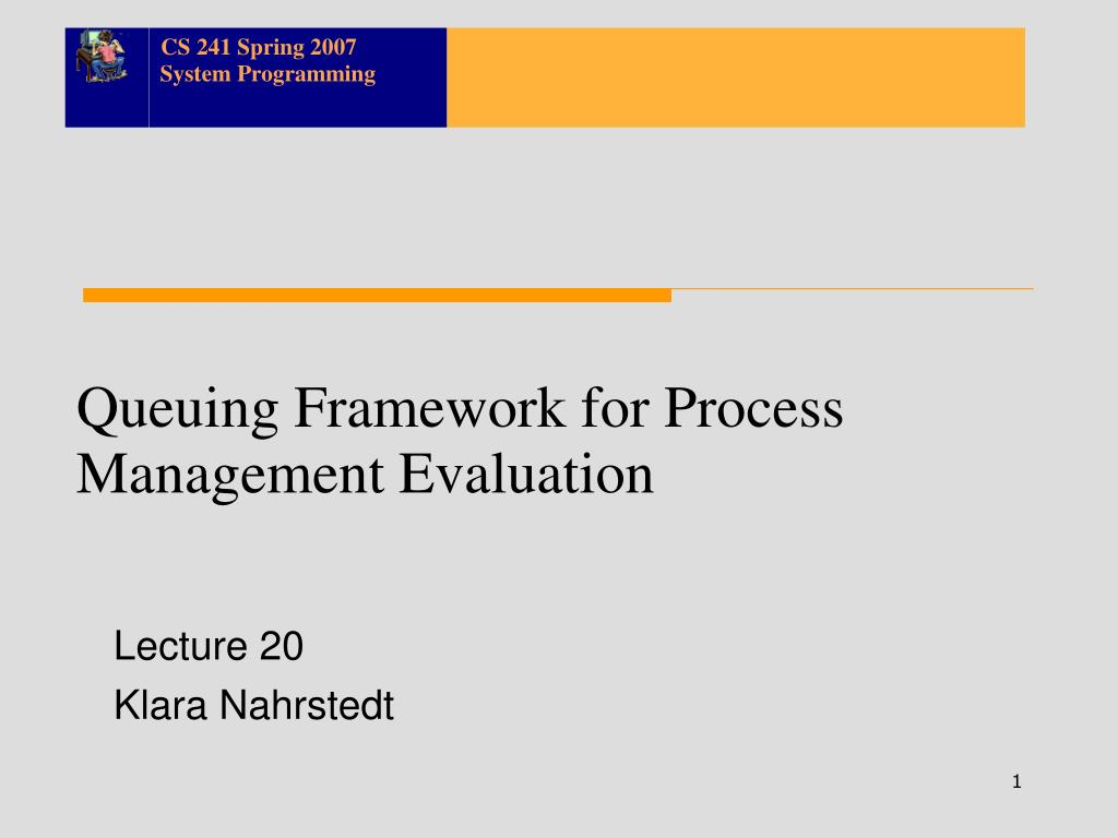 Queuing Framework for Process Management Evaluation