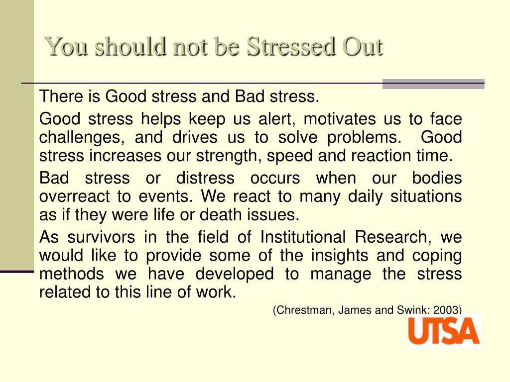 You should not be Stressed Out