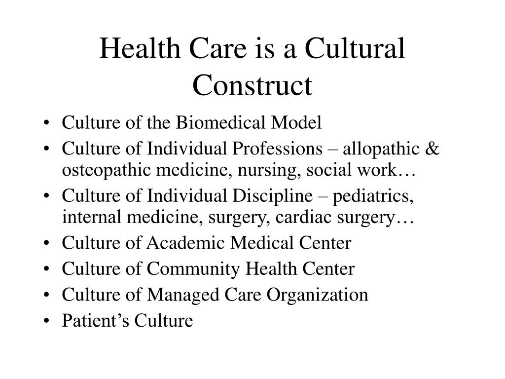 Health Care is a Cultural Construct