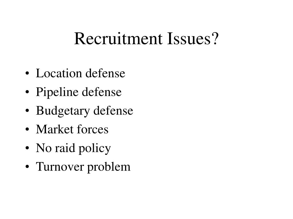 Recruitment Issues?