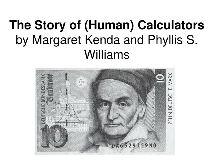 The story of human calculators by margaret kenda and phyllis s williams