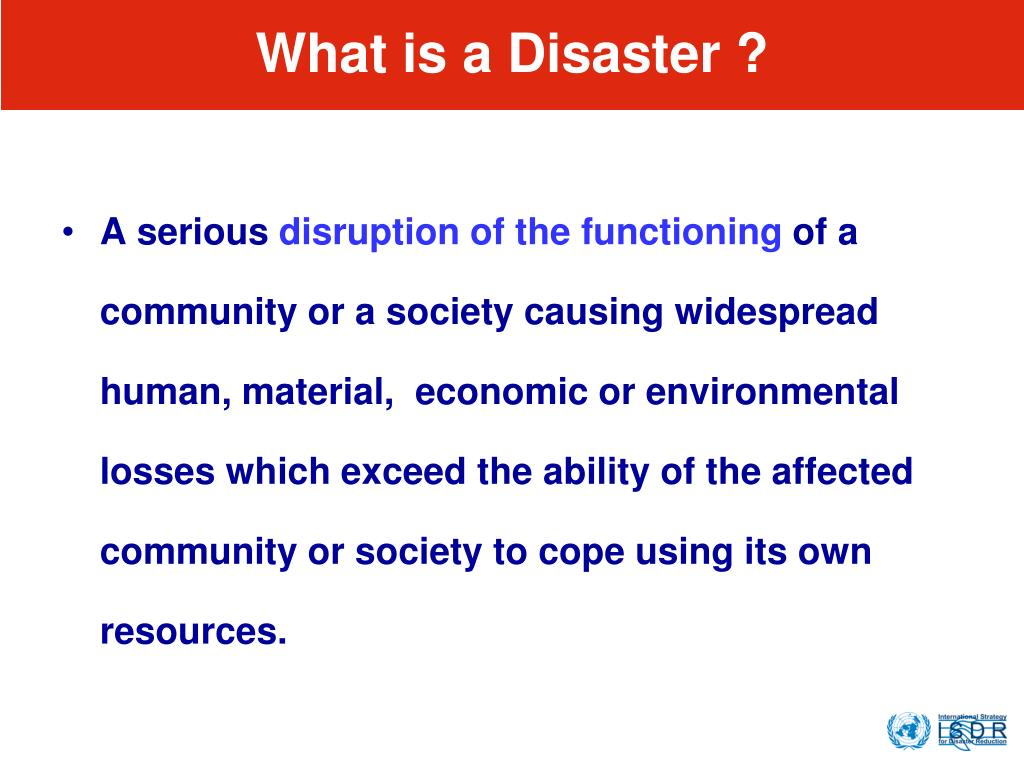 What is a Disaster ?