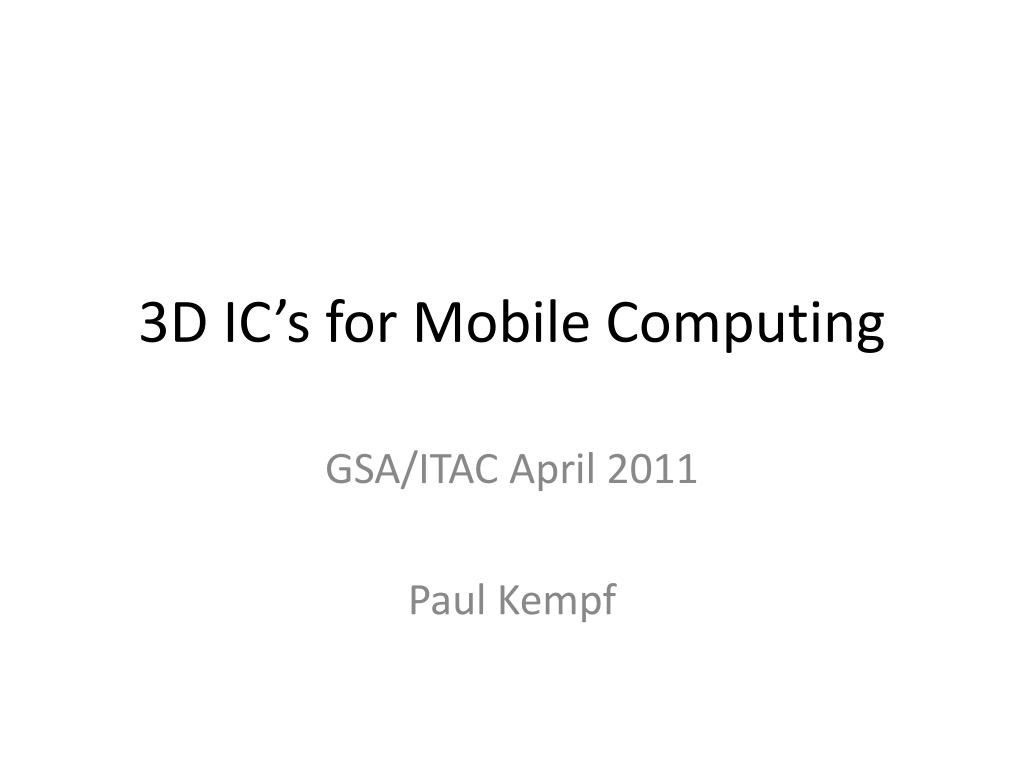 3D IC's for Mobile Computing