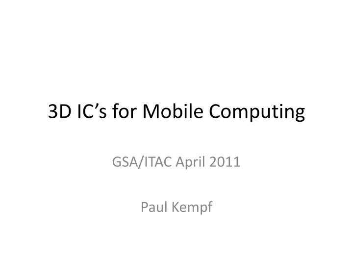3d ic s for mobile computing