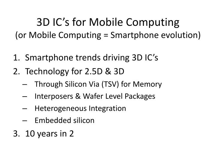 3d ic s for mobile computing or mobile computing smartphone evolution