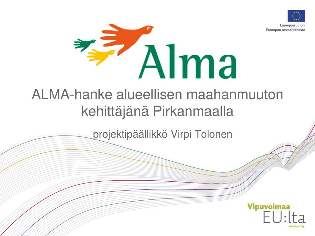 ALMA-hanke alueellisen maahanmuuton kehittäjänä Pirkanmaalla