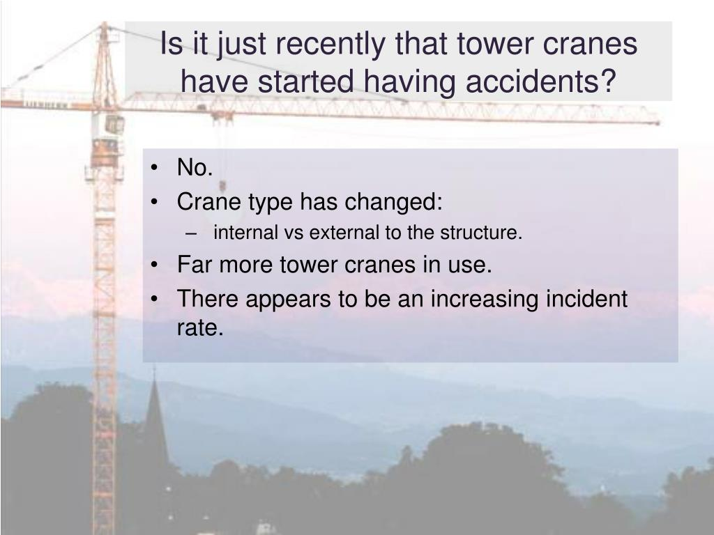Is it just recently that tower cranes have started having accidents?