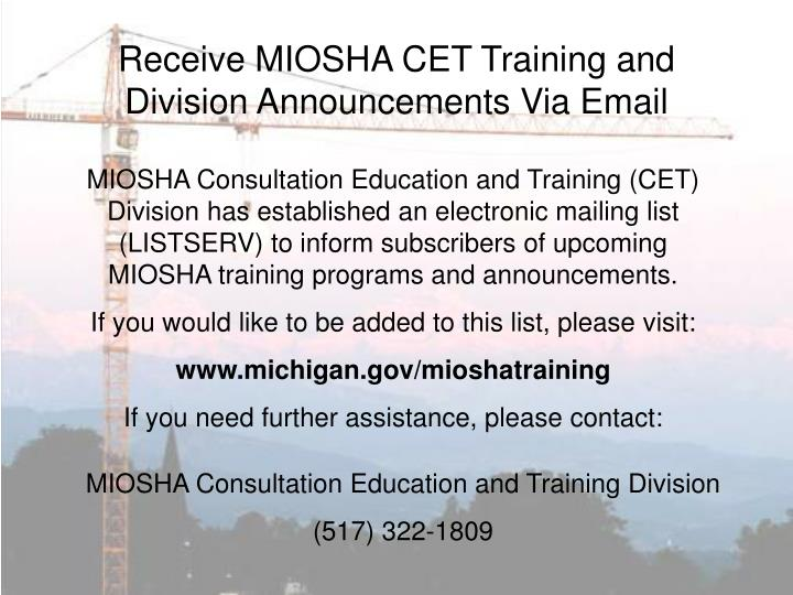 Receive MIOSHA CET Training and Division Announcements Via Email
