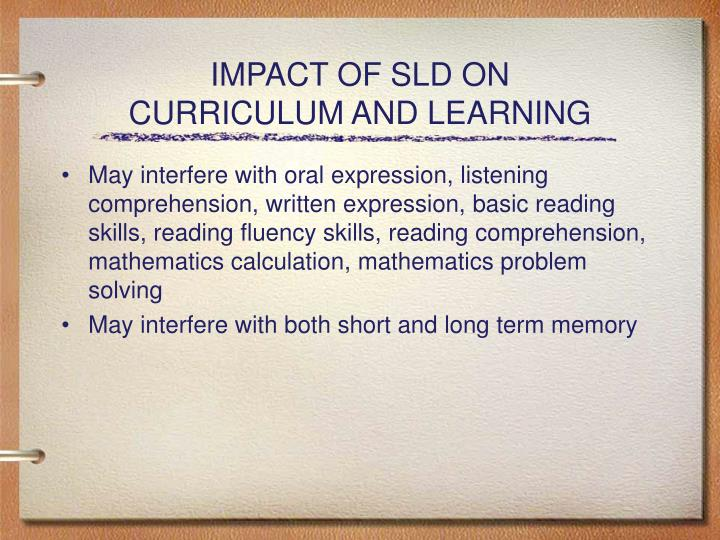 Impact of sld on curriculum and learning