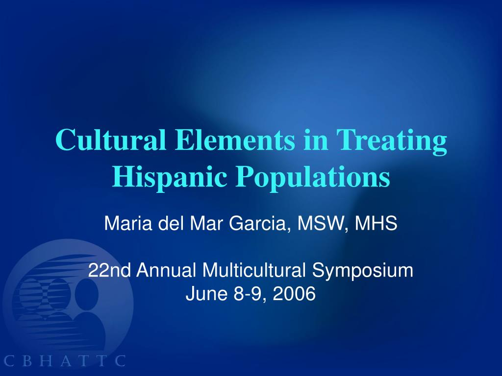 cultural elements in treating hispanic populations l.