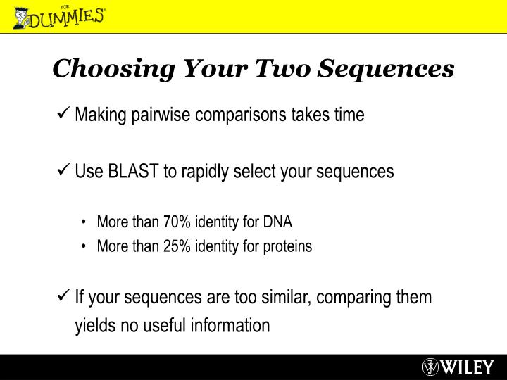 Choosing Your Two Sequences