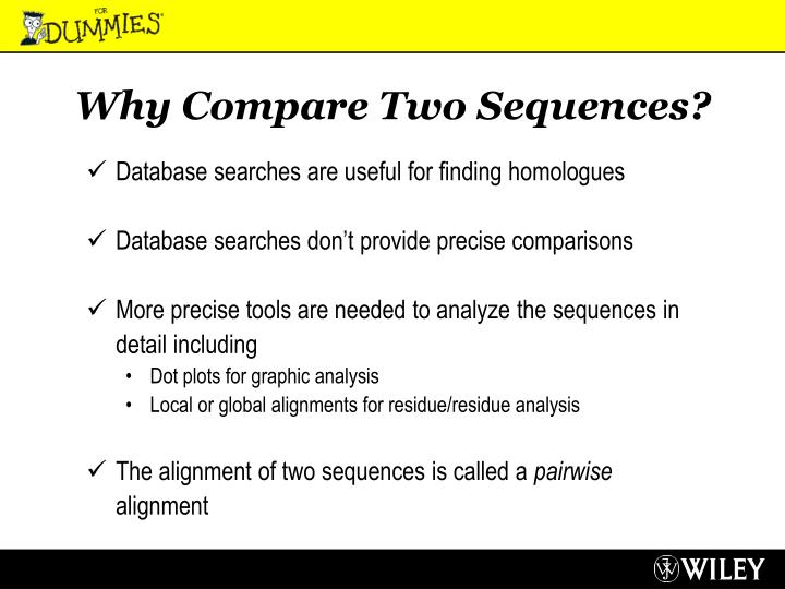 Why Compare Two Sequences?