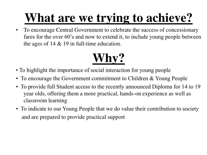 What are we trying to achieve?