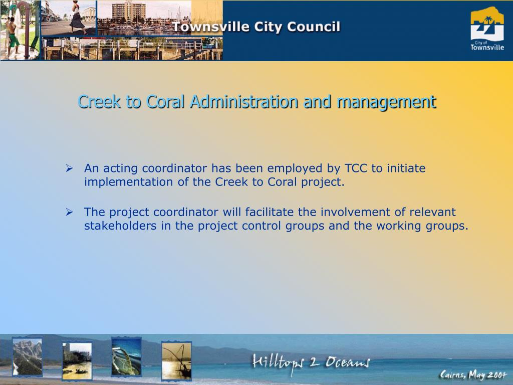 Creek to Coral Administration and management