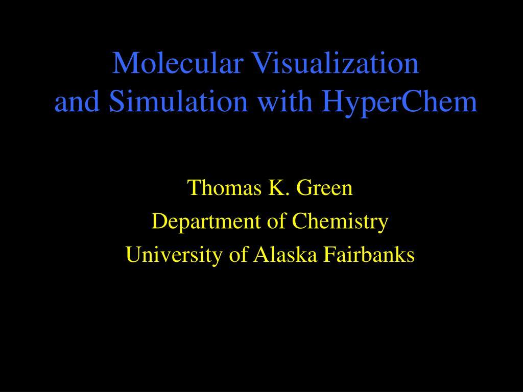 molecular visualization and simulation with hyperchem l.