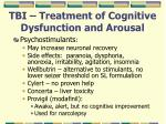 tbi treatment of cognitive dysfunction and arousal