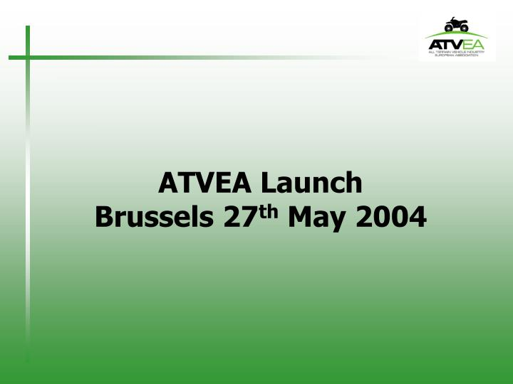 Atvea launch brussels 27 th may 2004