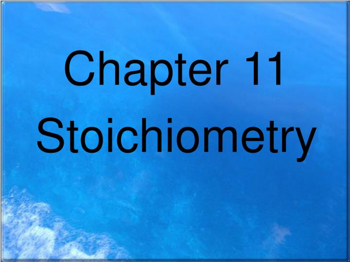 chapter 11 stoichiometry n.
