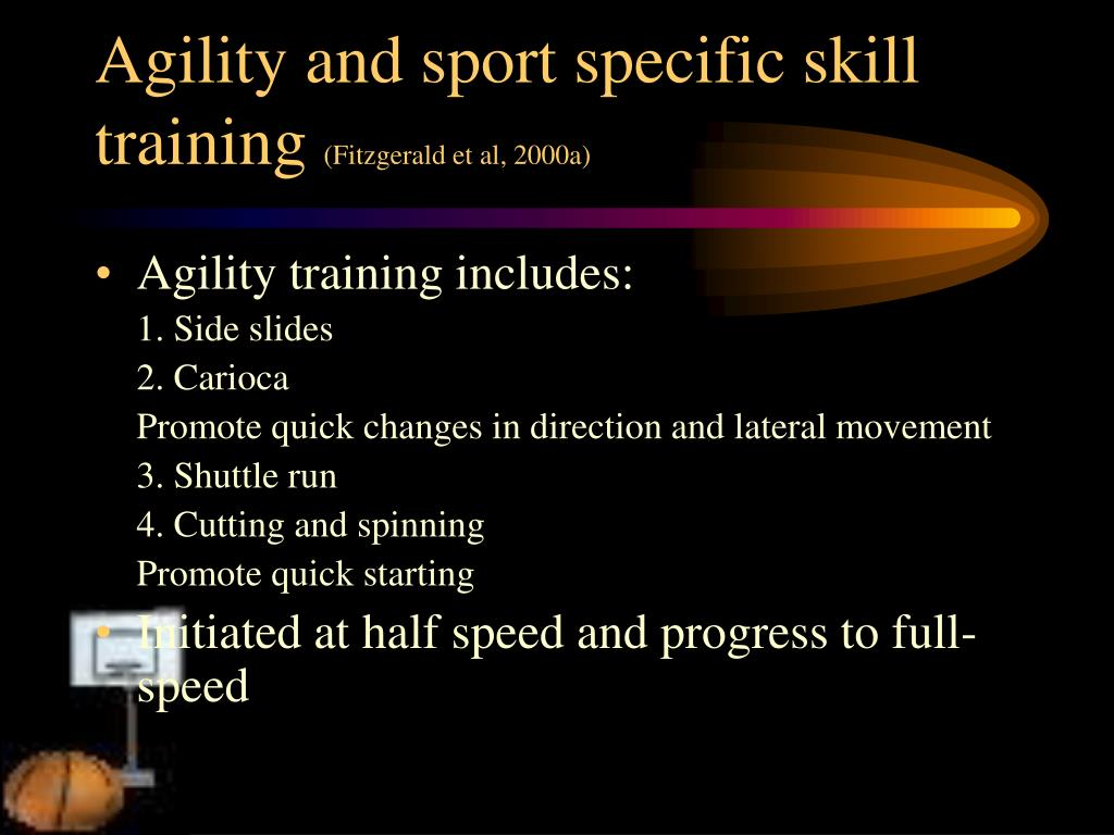 Agility and sport specific skill training