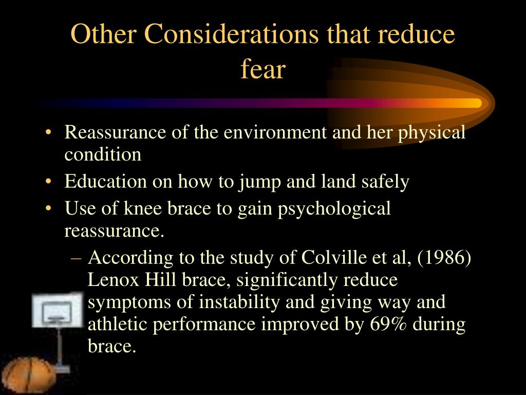 Other Considerations that reduce fear