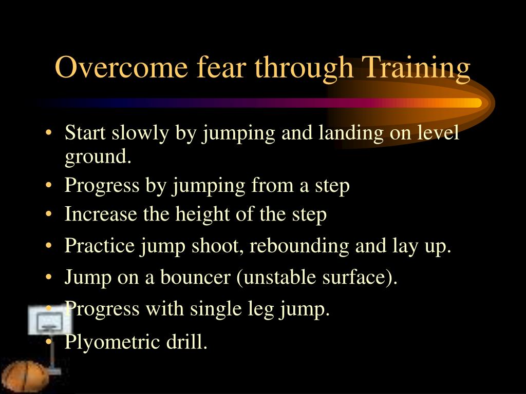 Overcome fear through Training