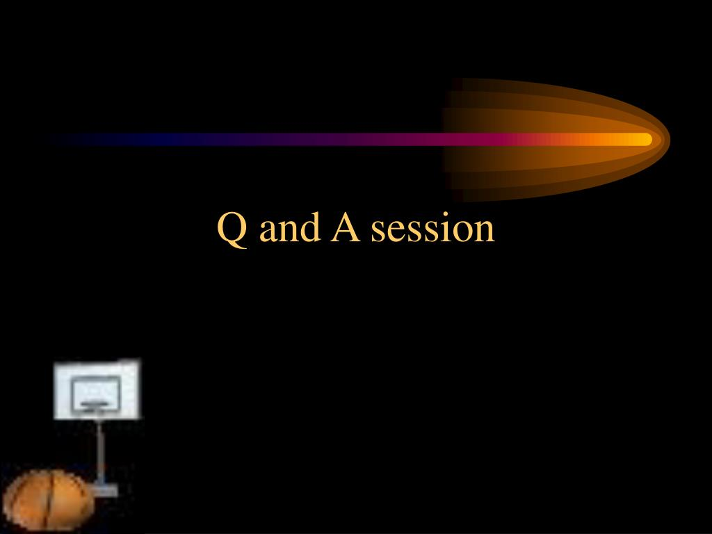 Q and A session