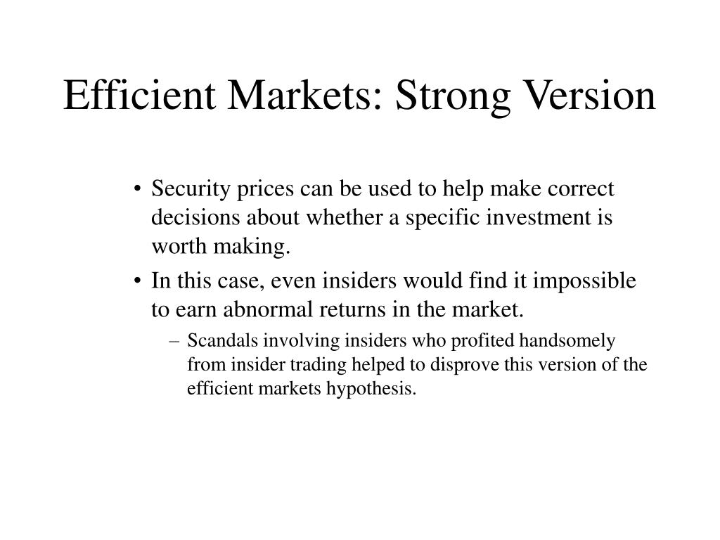 Efficient Markets: Strong Version