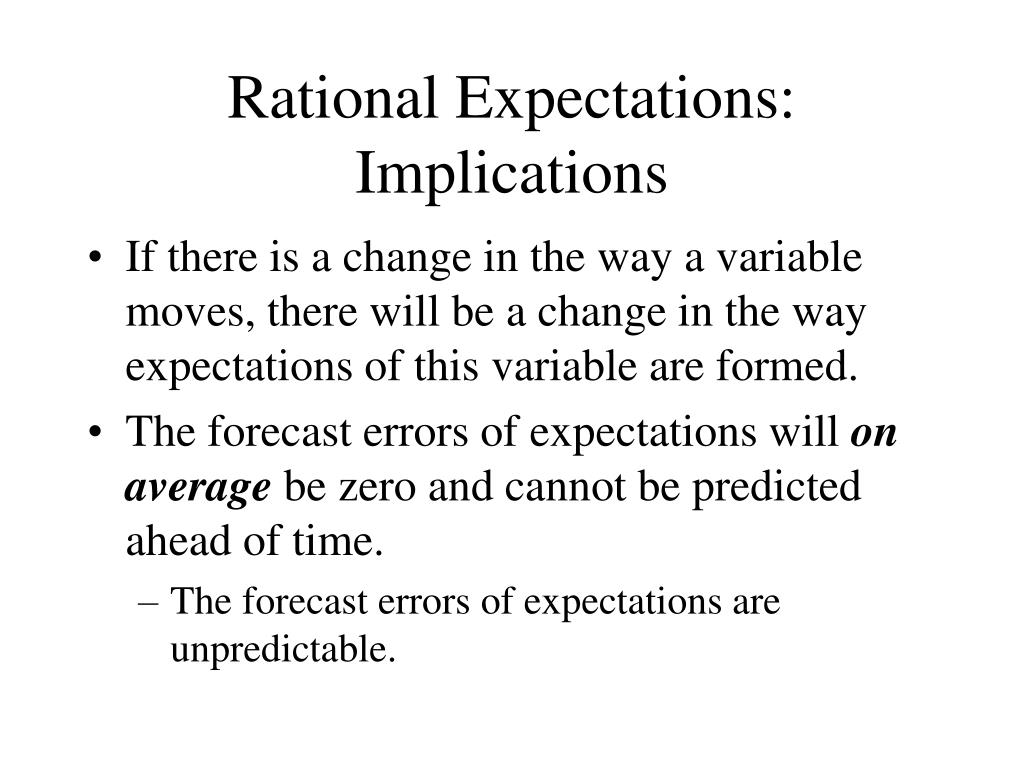 Rational Expectations: Implications