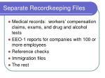 separate recordkeeping files