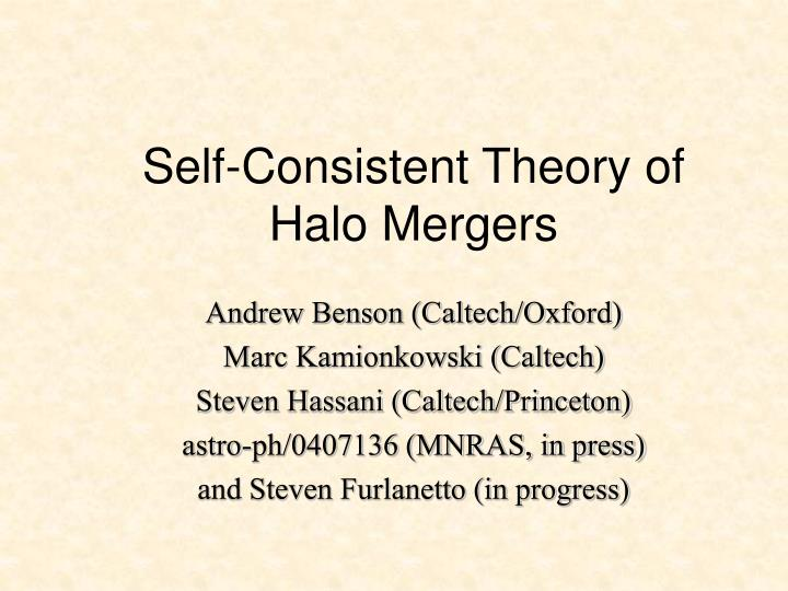 Self consistent theory of halo mergers