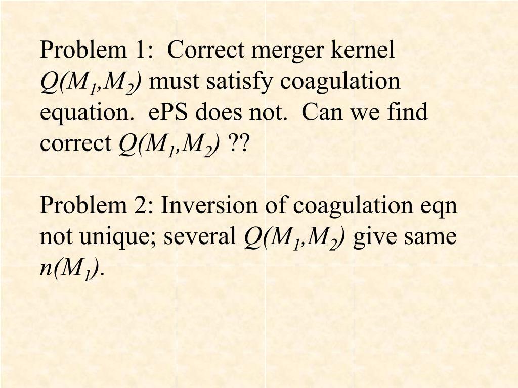 Problem 1:  Correct merger kernel