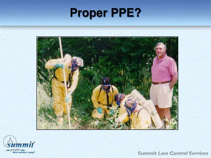 Proper PPE?