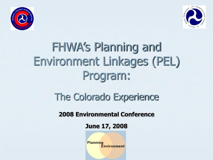 Fhwa s planning and environment linkages pel program