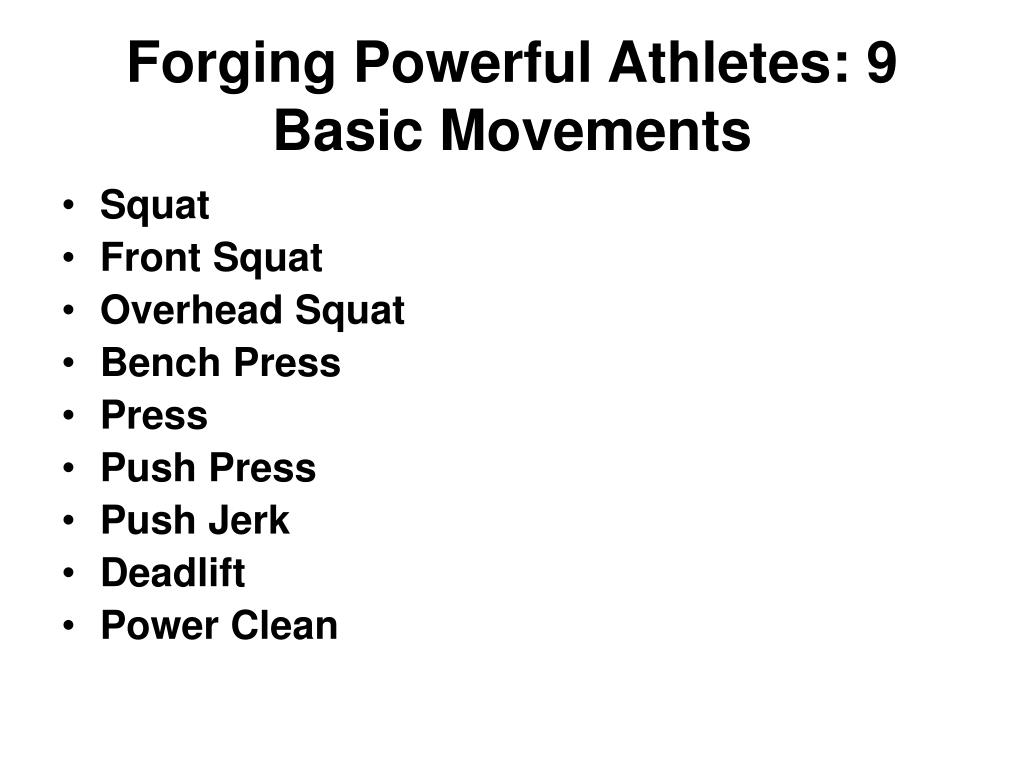 Forging Powerful Athletes: 9 Basic Movements