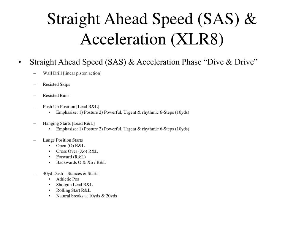 Straight Ahead Speed (SAS) & Acceleration (XLR8)