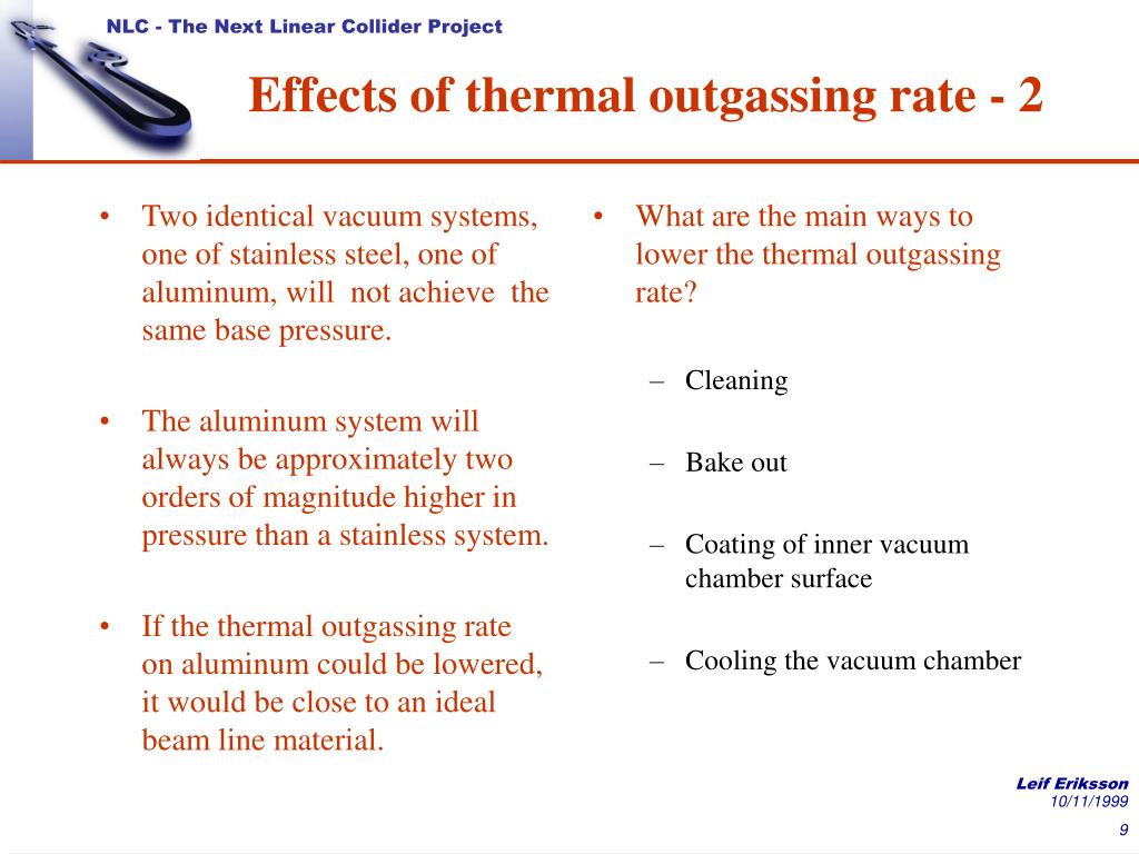 Two identical vacuum systems, one of stainless steel, one of aluminum, will  not achieve  the same base pressure.