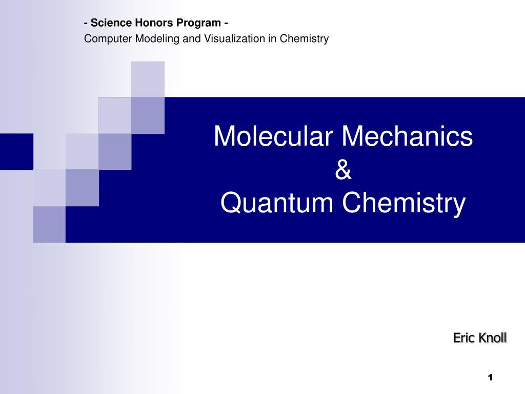 molecular mechanics quantum chemistry l.