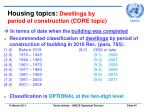 housing topics dwellings by period of construction core topic