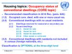 housing topics occupancy status of conventional dwellings core topic