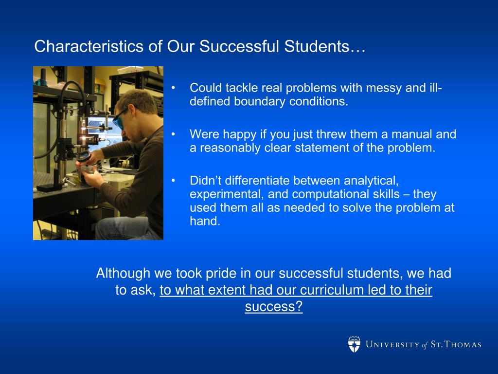 Characteristics of Our Successful Students…