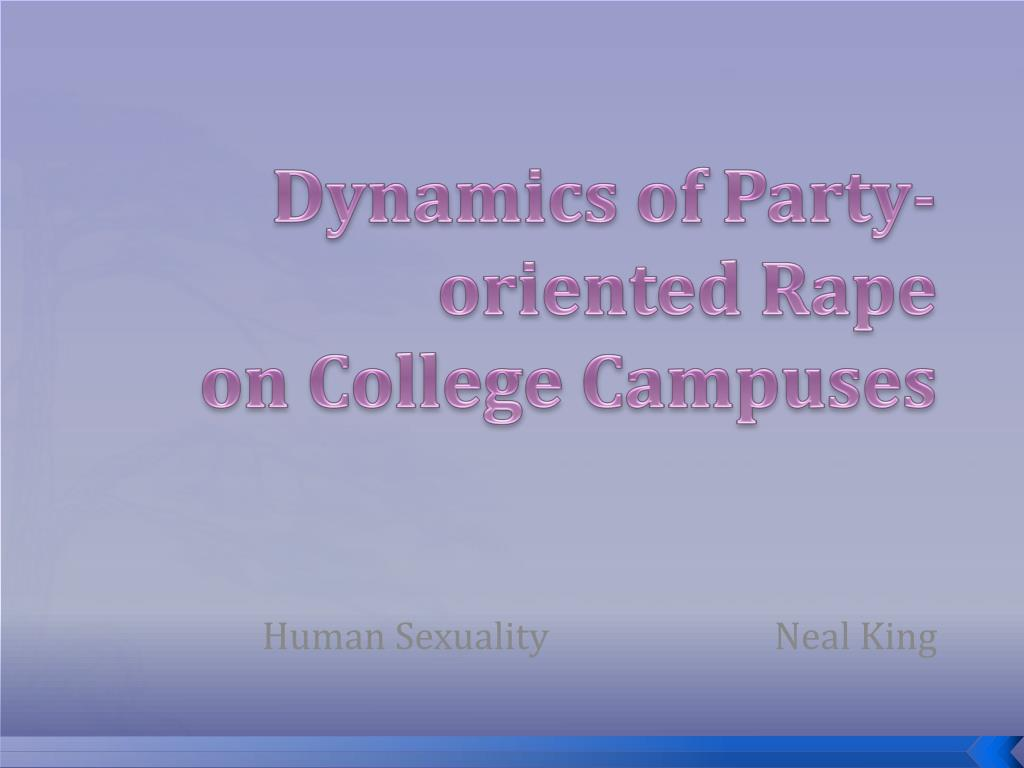 dynamics of party oriented rape on college campuses l.