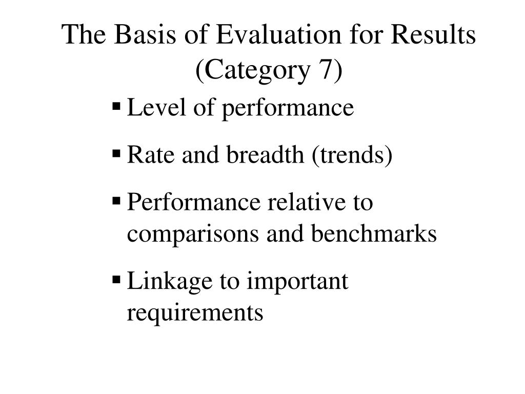 The Basis of Evaluation for Results (Category 7)